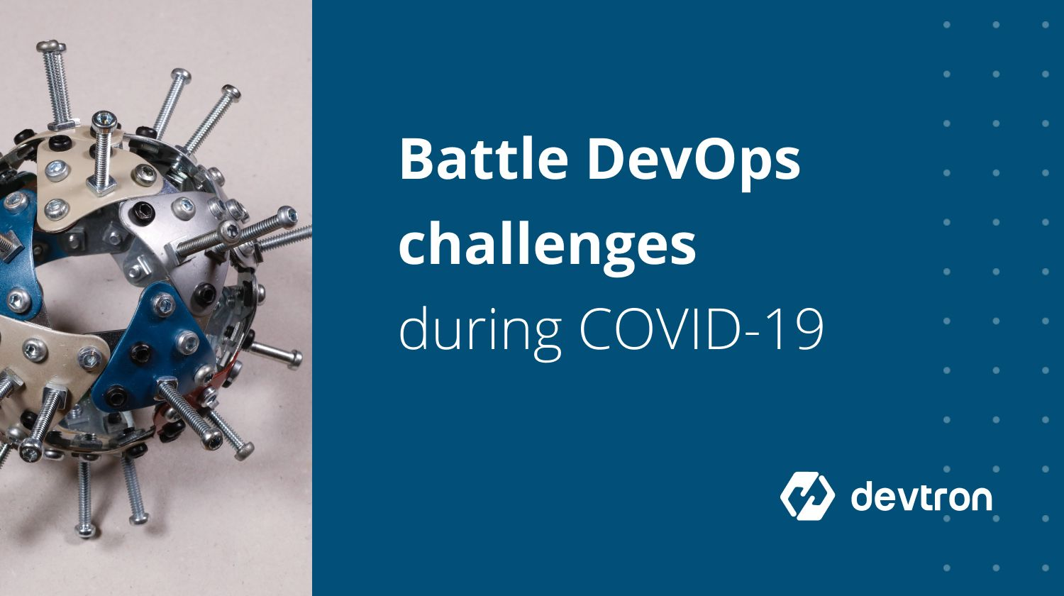 How to overcome Top DevOps challenges in the time of Covid-19