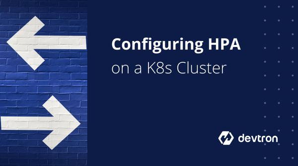 Configuring Kubernetes HPA on a K8s Cluster