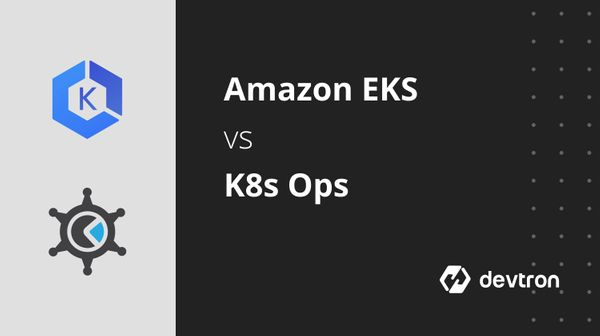 AWS EKS vs KOPS - What to choose?