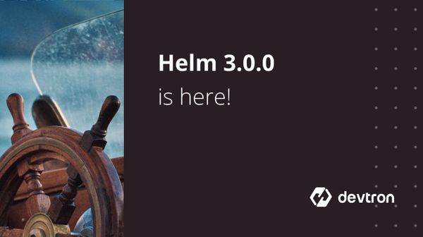 What you should know about Helm 3