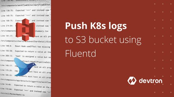 Pushing K8s Cluster Logs to S3 Bucket using Fluentd