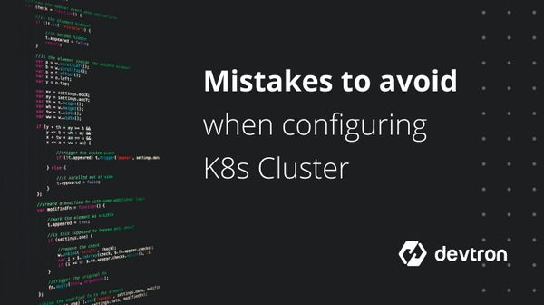 Mistakes to Avoid when Configuring a Kubernetes Cluster