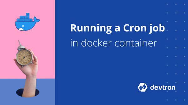 Running A Cronjob Inside Docker Container In 5 Steps